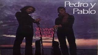 PEDRO Y PABLO - Yo Vivo en Esta Ciudad (full album) 1970 (wav)