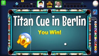 8 Ball Pool - This 90 Cash Cue is All You Need | Stunning Berlin Gameplay With The Titan Cue