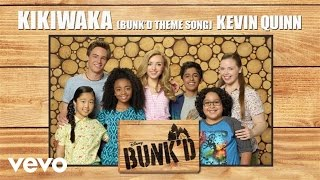Kevin Quinn - Kikiwaka (Bunk'd Theme Song) (From