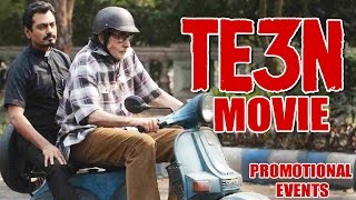 TE3N Movie (2016) | Amitabh Bachchan, Vidya Balan, Nawazuddin Siddiqui | Promotional Events