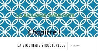 [S3] BIOCHIMIE STRUCTURELLE: les glucides Chapitre I