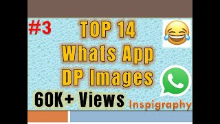 #3 TOP 14 WhatsApp DP Images   Friendship   Funny   Girlfriend    Attitude   Happy   Inspigraphy