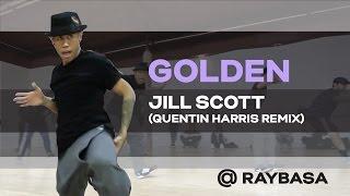 House Dance Choreography | Jill Scott - Golden (Quentin Harris Remix)