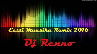 Eesti Muusika Remix 2016 - Dj Renno