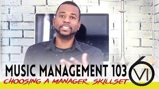 Music Management 103: Choosing A Manager Skillset