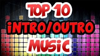 TOP 10 FREE NO COPYRIGHT INTRO/OUTRO SONGS AND DROPS + Download links [ 2018 ]