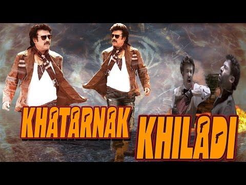 Xxx Mp4 Khatarnak Khiladi 2015 Dubbed Hindi Movies 2015 Full Movie HD L Rajnikanth 3gp Sex
