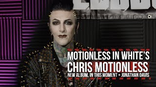 Motionless in White Frontman Talks In This Moment, Jonathan Davis + More
