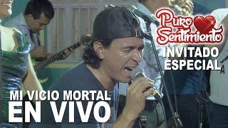 Mi Vicio Mortal Puro Sentimiento Invitado Esaud Suarez Concierto Oficial Primicia 2017 4K