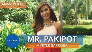 Myrtle Sarrosa | Mr. Pakipot | Official Music Video