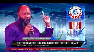 PROPHECY OF THE TREMENDOUS FLOURISHING OF THE FIG TREE(ISRAEL)!!!- PROPHET DR.OWUOR