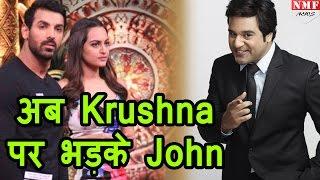 Krushna Abhishek के Roast से भड़के John Abraham,गुस्से में छोड़ा Show