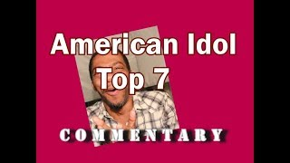 American Idol 2018 Top 7 (commentary)