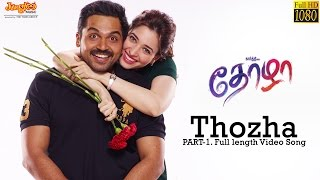 Thozha Full Video Song First Part  | Karthi | Nagarjuna | Tamannaah | Gopi Sundar | Anirudh
