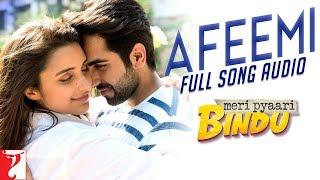 Afeemi - Full Song Audio   Meri Pyaari Bindu   Jigar Saraiya   Sanah Moidutty   Sachin-Jigar