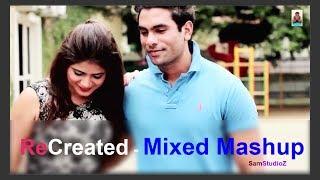 Tuje Sochta hoon || Uska Hi Bana|| Mix Mashup  || Sam Singh