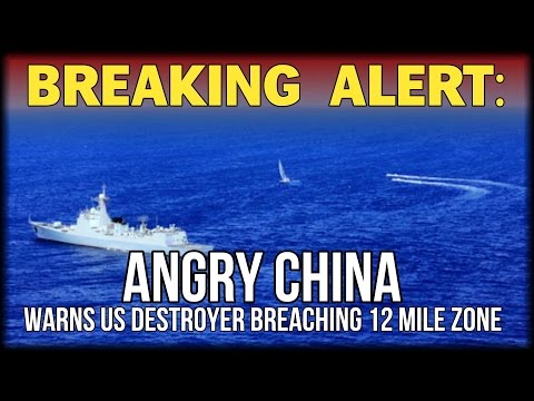 BREAKING: ANGRY CHINA WARNS US DESTROYER