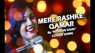 Mere Rashke Qamar || Cover By Rojalin Sahu || Baadshaho 2017