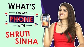 Shruti Sinha: What's On My Phone | Phone Secrets Revealed | India Forums