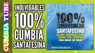 Inolvidables Vol 2 - Enganchado Santafesino | Los Palmeras - Trinidad -  Los Originales Lirios y más