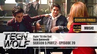Jack Savoretti - Fight 'Til the End | Teen Wolf 5x20 Music [HD]