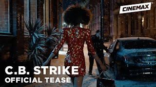 C.B. Strike | Official Tease 3 | Cinemax