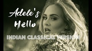Adelle - Hello | Indian Classical Version | Mahesh Raghvan
