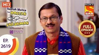 Taarak Mehta Ka Ooltah Chashmah - Ep 2619 - Full Episode - 10th December, 2018