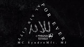 MC SyndRoM Ft. M.J - Forever | سايندروم & إم جي - للأبد (Official lyric video)