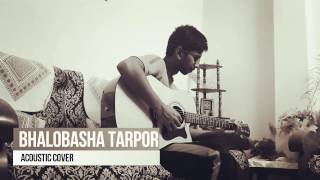 Valobasa tarpor by Arnob (Acoustic Cover)