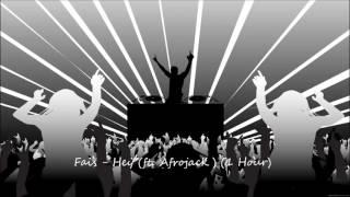 Fais ft. Afrojack - Hey (1 HOUR VERSION)