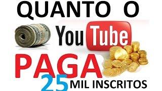 Quanto o youtube paga, quanto um youtuber ganha (25 mil inscritos)
