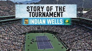 Story Of The 2018 BNP Paribas Open