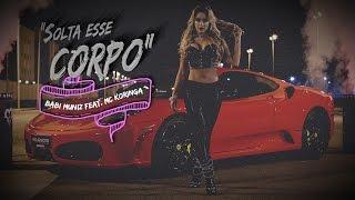 Solta Esse Corpo - Babi Mu feat.  Mc Koringa