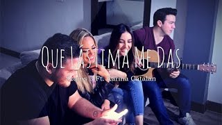 Que Lástima Me Das - Karina Catalán (Cover por Somos 3 Ft. Karina Catalán)