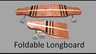 How To: Build a Portable Folding Longboard!