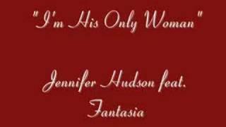 im his only woman jennifer hudson feat fantasia