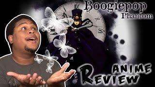 Boogiepop Phantom Anime Review