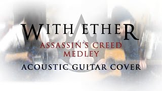 Assassin's Creed Medley - Acoustic Guitar Cover