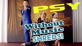 PSY - DADDY - Without Music Shreds