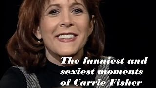 The Funniest and Sexiest moments of Carrie Fisher// Remembering Carrie Fisher