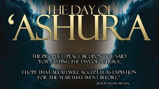 Fasting The Day of Ashura 9, 10 and 11