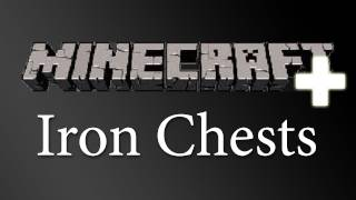 Minecraft+: Iron Chests - Mod Spotlight