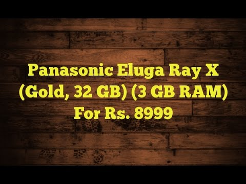 TECH: Panasonic Eluga Ray X (32GB,3GB RAM) NEW Mobile in Apirl 2017  Tamil Search