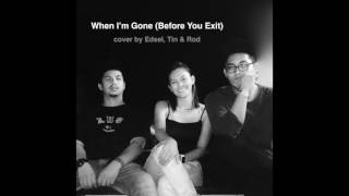 When I'm Gone (Before You Exit) cover