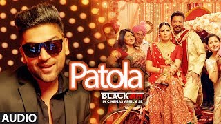 Patola Full Audio   Blackmail   Irrfan Khan & Kirti Kulhari   Guru Randhawa