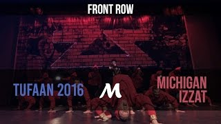 [1st Place] Michigan Izzat | Tufaan Entertainment 2016 [Official Front Row]