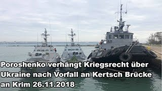 Poroshenko verhängt Kriegsrecht über Ukraine nach Vorfall an Kertsch Brücke bei Krim 26.11.2018