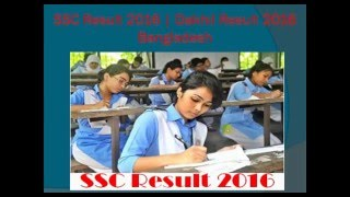 CHECK SSC RESULT 2016 | DAKHIL EXAM RESULT 2016 BANGLADESH
