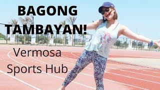 BAGONG TAMBAYAN (VERMOSA SPORTS HUB)